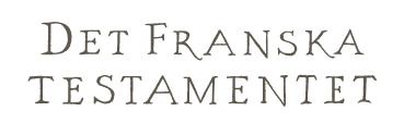 Det franska testamentet - Inredning i fransk anda